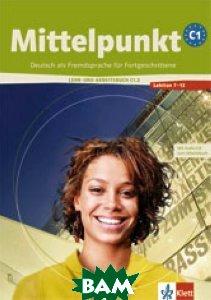 Mittelpunkt C1. 2. Lehr- und Arbeitsbuch + Arbeitsbuch-CD, Lektion 7 - 12 (+ Audio CD)