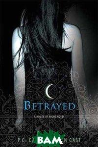 Betrayed (A House of Night Novel)