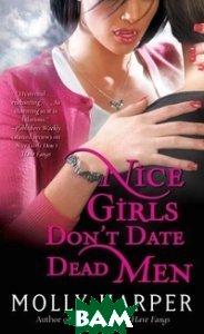Nice Girls Don`t Date Dead Men