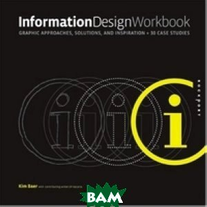 Information Design Workbook: Graphic Approaches, Solutions, and Inspiration