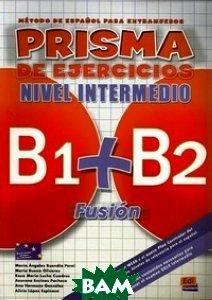 Prisma B1+B2 Fusion. Nivel Intermedio. Libro de ejercicios