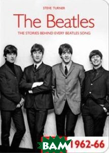 The Beatles: The Stories Behind the Songs 1962-1966