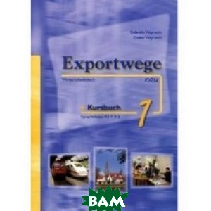 Exportwege Neu: Kursbuch 1 mit 2 Cds (+ CD-ROM)