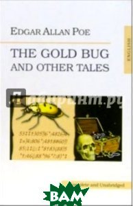 Poe Edgar Allan / The Gold Bug and Other Tales