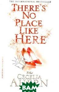 There`s No Place Like Here