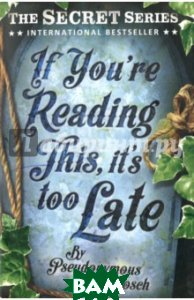 If You`re Reading This, it`s Too Late