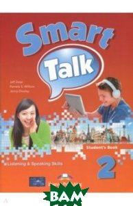 Smart Talk 2. Listening&Speaking Skills. Student`s Book
