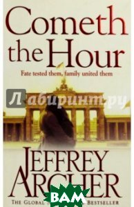 Cometh the Hour (The Clifton Chronicles, book 6)