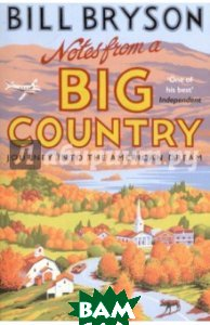 Notes from A Big Country. Journey into the American Dream