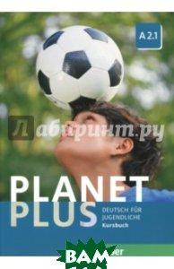 Planet Plus. Deutsch Fur Jugendliche. Kursbuch. A2. 1