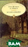 The woman in white  Wilkie Collins купить