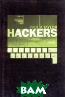 Hackers: Crime in the Digital Sublime 