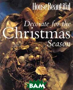 Decorate for the Christmas Season  Laurie Orseck купить