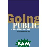 Going Public in Good Times and Bad: A Legal and Business Guide for New Media Companies (Paperback)  