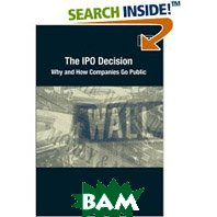 The Ipo Decision: Why And How Companies Go Public (Paperback)  