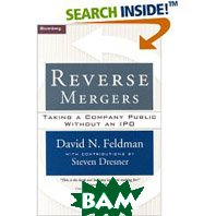 Reverse Mergers: Taking a Company Public Without an IPO (Hardcover) / �������� ������� : ��� ������� ��������� �������� ��� IPO 