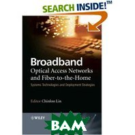 Broadband Optical Access Networks and Fiber-to-the-Home: Systems Technologies and Deployment Strategies (Hardcover) 