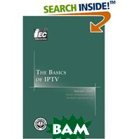 The Basics of IPTV (Basics Books series) (Paperback)  Howard J. Gunn  купить