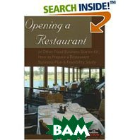 Opening a Restaurant or Other Food Business Starter Kit: How to Prepare a Restaurant Business Plan and Feasibility Study (Paperback) 
