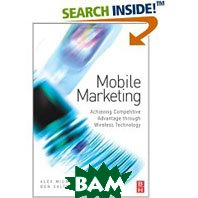 Mobile Marketing: Achieving Competitive Advantage Through Wireless Technology (Paperback) 