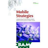 Mobile Strategies: Wireless Business Models, Mvnos And the Growth of Mobile Content (Paperback) 