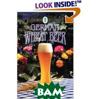German Wheat Beer (Classic Beer Style Series) (Paperback) 