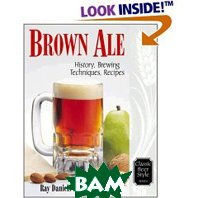 Brown Ale: History, Brewing Techniques, Recipes (Classic Beer Style Series, 14) (Paperback) 