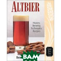 Altbier: History, Brewing Techniques, Recipes (Classic Beer Style Series, 12) (Paperback) 