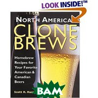North American Clone Brews: Homebrew Recipes for Your Favorite American and Canadian Beers (Paperback) 