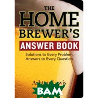 The Homebrewer's Answer Book (Answer Book (Storey)) (Paperback) 