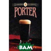 Porter (Classic Beer Styles Series) (Paperback)  Terry Foster купить