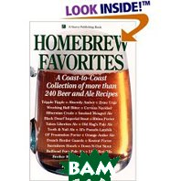 Homebrew Favorites: A Coast-to-Coast Collection of More Than 240 Beer and Ale Recipes (Paperback) 