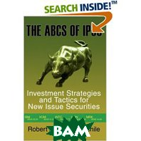 The ABCs of IPOs: Investment Strategies and Tactics for New Issue Securities (Hardcover) 