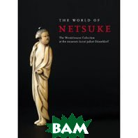 The World of Netsuke: The Werdelmann Collection at the Museum Kunst Palast, Duesseldorf (Hardcover) 