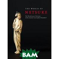 The World of Netsuke: The Werdelmann Collection at the Museum Kunst Palast, Duesseldorf (Hardcover)  Patrizia Jirka-Schmitz  купить