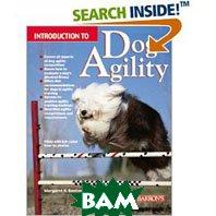 Introduction to Dog Agility   Margaret H. Bonham купить