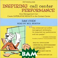 Inspiring Call Center Performance (Audio CD)  Dan Coen купить