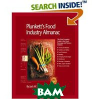 Plunkett's Food Industry Almanac 2007: Food Industries Market Research, Statistics, Trends & Leading Companies (Plunkett's Food Industry Almanac) (Plunkett's ... Almanac) (Plunkett's Food Industry Alm  Jack W. Plunkett  купить
