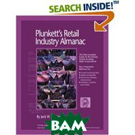 Plunkett's Retail Industry Almanac 2006: The Only Complete Reference To The Retail Industry  