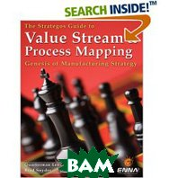 Value Stream and Process Mapping: The Strategos Guide to 
