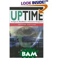 Uptime, 2nd Edition: Strategies for Excellence in Maintenance Management  