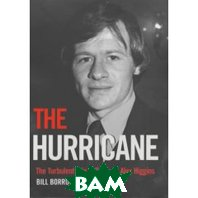 The Hurricane: The Turbulent Life and Times of Alex Higgins  