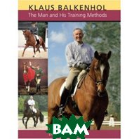 Klaus Balkenhol: The Man and His Training Methods 