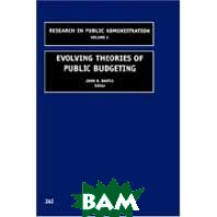 Evolving Theories of Public Budgeting (Research in Public Administration) (Research in Public Administration)  