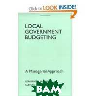 Local Government Budgeting   Gerasimos A. Gianakis ,Clifford P. McCue купить