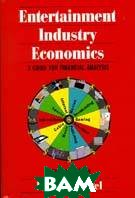 Entertainment industry economics: a guide for financial analysis. Seventh edition 