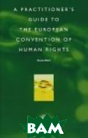 A Practical Guide to the European Convention on Human Rights 