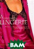 A century of Lingerie / Столетняя история дамского белья  Karen W. Bressler купить
