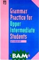 Grammar Practice for Upper Intermediate Students with Answer Key 