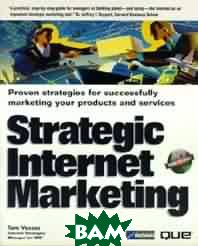 Strategic Internet marketing. Proven strategies for successfully marketing your products & services 